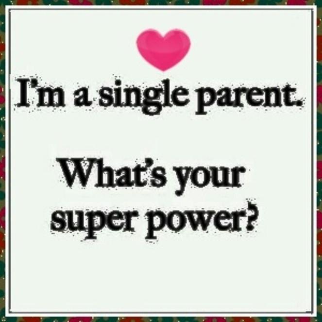 sono un genitore single- qual'è il tuo super potere?