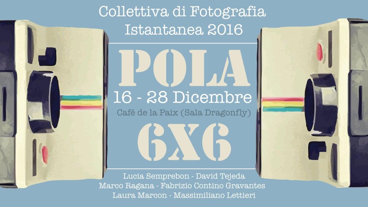 POLA 6X6 - COLLETTIVA DI FOTOGRAFIA ISTANTANEA